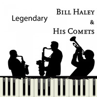 Bill Haley & His Comets - Legendary