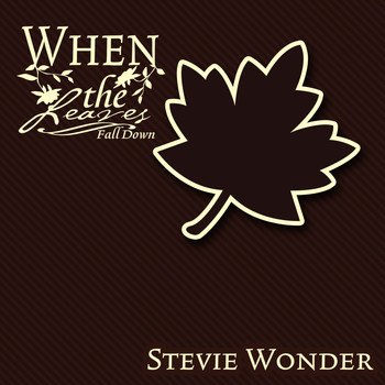 Stevie Wonder - When The Leaves Fall Down
