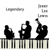 Jerry Lee Lewis - Legendary