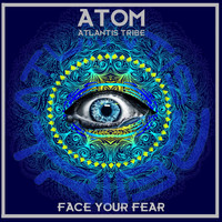 Atom - Face Your Fear