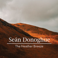 Seán Donoghue - The Heather Breeze