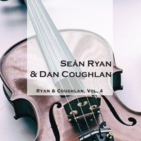 Seán Ryan & Dan Coughlan - Ryan & Coughlan, Vol. 4