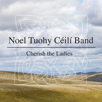 Noel Tuohy Céilí Band - Cherish the Ladies