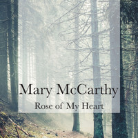 Mary McCarthy - Rose of My Heart