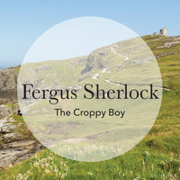 Fergus Sherlock - The Croppy Boy
