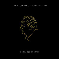 Ketil Bjørnstad - The Beginning - and the End