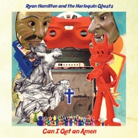 Ryan Hamilton And The Harlequin Ghosts - Can I Get an Amen