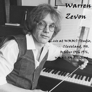 Warren Zevon - Live at WMMS Studio, Cleveland, OH. October 13th 1976, WMMS-FM Broadcast (Remastered)