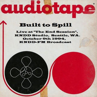 "Built To Spill - Live at ""The End Session"", KNDD Studio, Seattle, WA. October 9th 1994, KNDD-FM Broadcast (Remastered)"