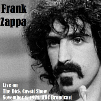 Frank Zappa - Live On The Dick Cavett Show, November 1st 1971, ABC Broadcast (Remastered)