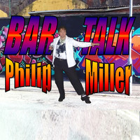 Philip Miller - Bar Talk