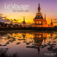 Le Voyage - The Mystic Cafe (Secret Mix)