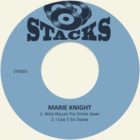 Marie Knight - Who Rolled the Stone Away / I Can´t Sit Down