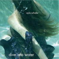 Ayla Schafer - Dive into Water