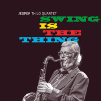 Jesper Thilo - Swing is the Thing