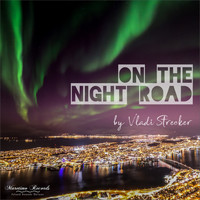 Vladi Strecker - On the Night Road (Traveler Mix)