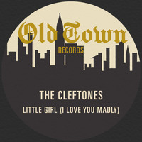 The Cleftones - Little Girl (I Love You Madly) : The Old Town EP