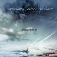 Sigesmundsen & Gregory Paul Mineeff - Crossing Worlds