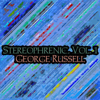 George Russell - Stereophrenic, Vol. 1