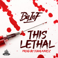 Big Inf - This Lethal (Explicit)