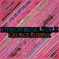 George Russell - Stereophrenic, Vol. 3
