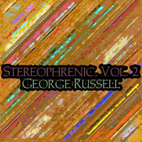 George Russell - Stereophrenic, Vol. 2