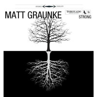 Matt Graunke - Strong (Explicit)