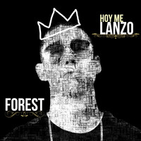 Forest - Hoy Me Lanzo