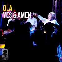 Ola - Yes And Amen (Live)