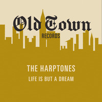 The Harptones - Life is but a Dream