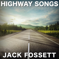 Jack Fossett - Highway Songs