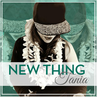 Tania - New Thing