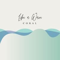 Coral - Like a Wave