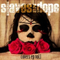 Slaves On Dope - Covers, Vol. 1