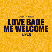NYCGB Fellowship Octet - Love Bade Me Welcome