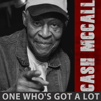 Cash Mccall - One Who's Got a Lot