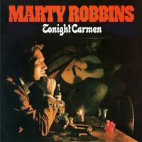 Marty Robbins - Tonight Carmen