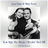 Les Paul & Mary Ford - How High The Moon / Mockin' Bird Hill (All Tracks Remastered)