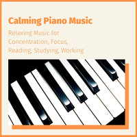The True Star - Calming Piano Music: Relaxing Music for Concentration, Focus, Reading, Studying, Working