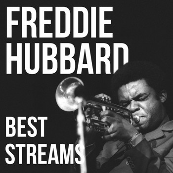 Freddie Hubbard - Best Streams