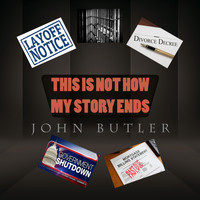 John Butler - This Is Not How My Story Ends