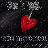 Manny Force & W¥an Wang - Take Me to You