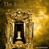 Izzy Schneerson - The Zohar in Song, Overview 1: In the Beginning