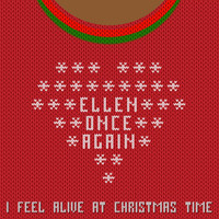 Ellen Once Again - I Feel Alive at Christmas Time