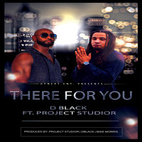 D Black - There for You (feat. Project Studior)