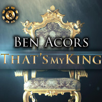 Ben Acors - That's My King
