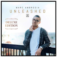 Marc Ambrosia - Unleashed (Deluxe Edition)