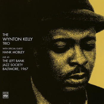Wynton Kelly - The Wynton Kelly Trio Live at the Left Bank Jazz Society, Baltimore 1967