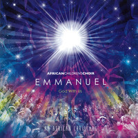 African Children's Choir - Emmanuel God with Us an African Christmas