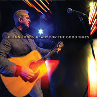 Glenn Jones - Ready for the Good Times
